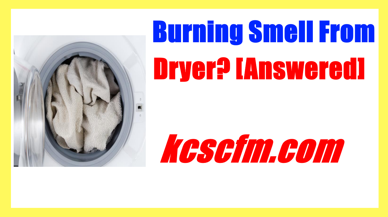 burning smelling from dryer