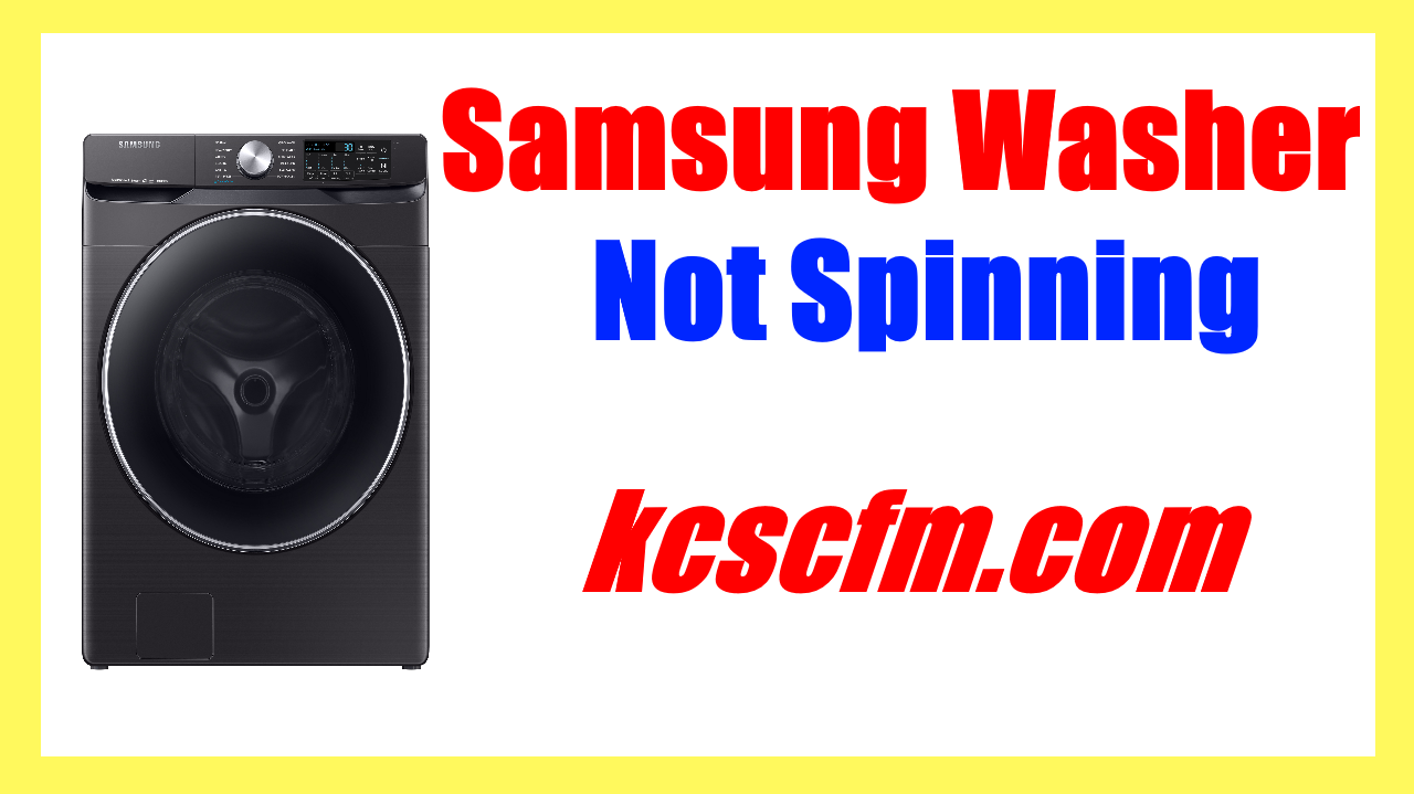 What Causes Samsung Washer Not Spinning? Troubleshooting and Diagnosis