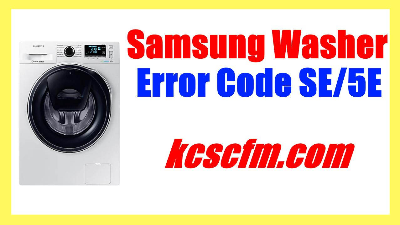 Samsung Washer Error Code SE / 5E