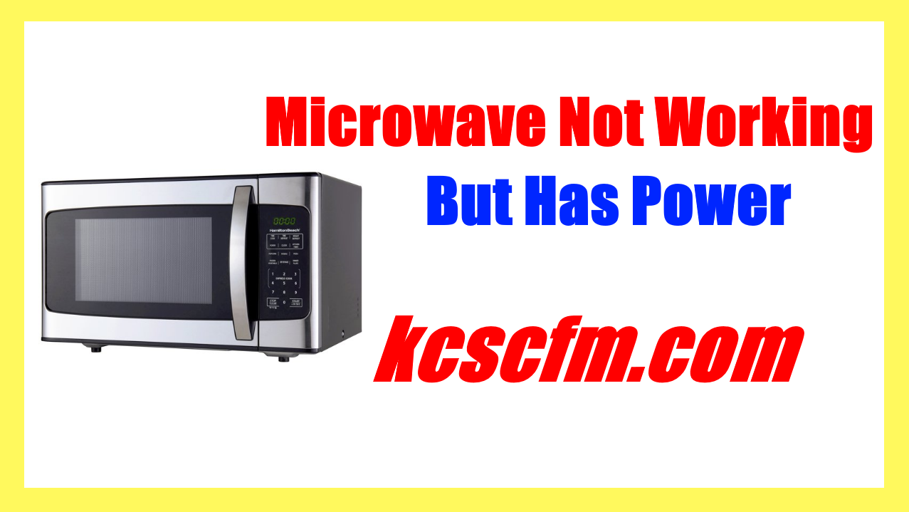 Microwave Not Working But Has Power