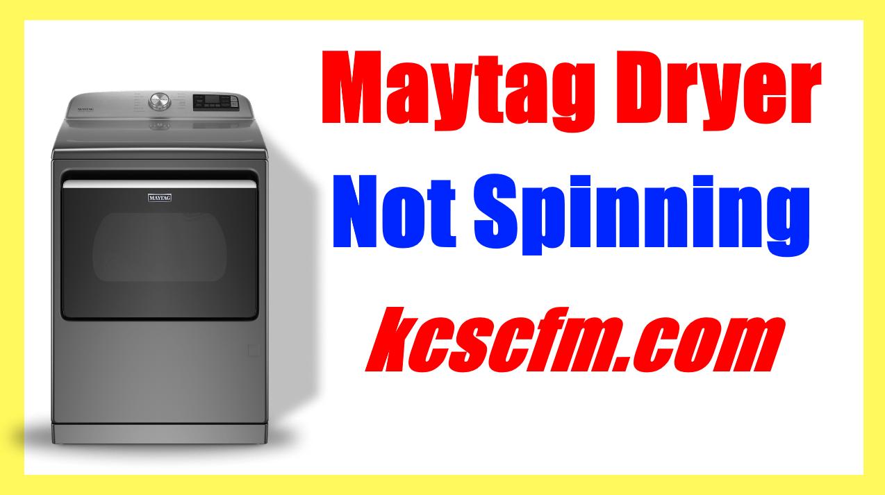 Maytag Dryer Not Spinning