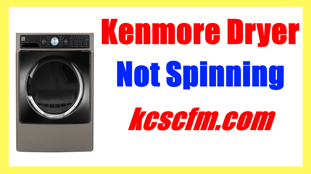 Kenmore Dryer Not Spinning