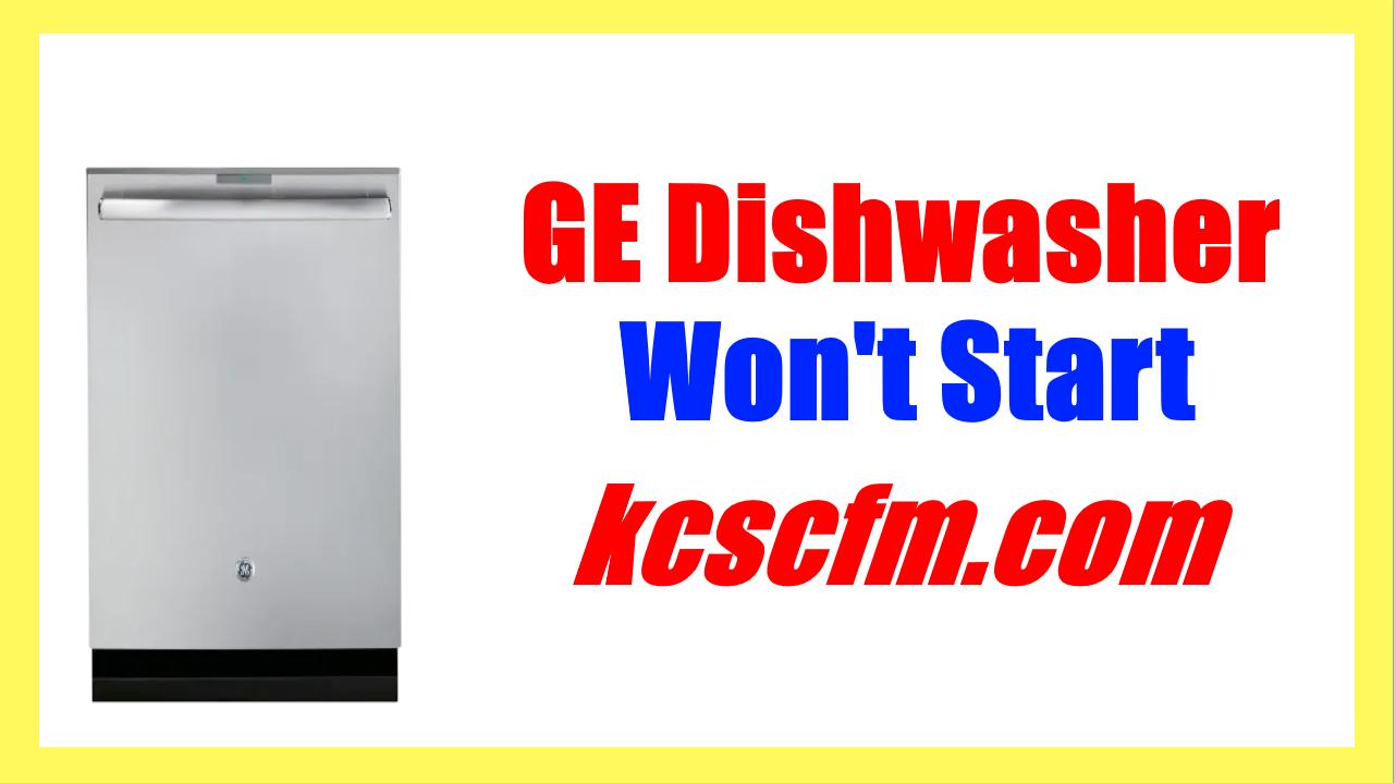 GE Dishwasher Won't Start