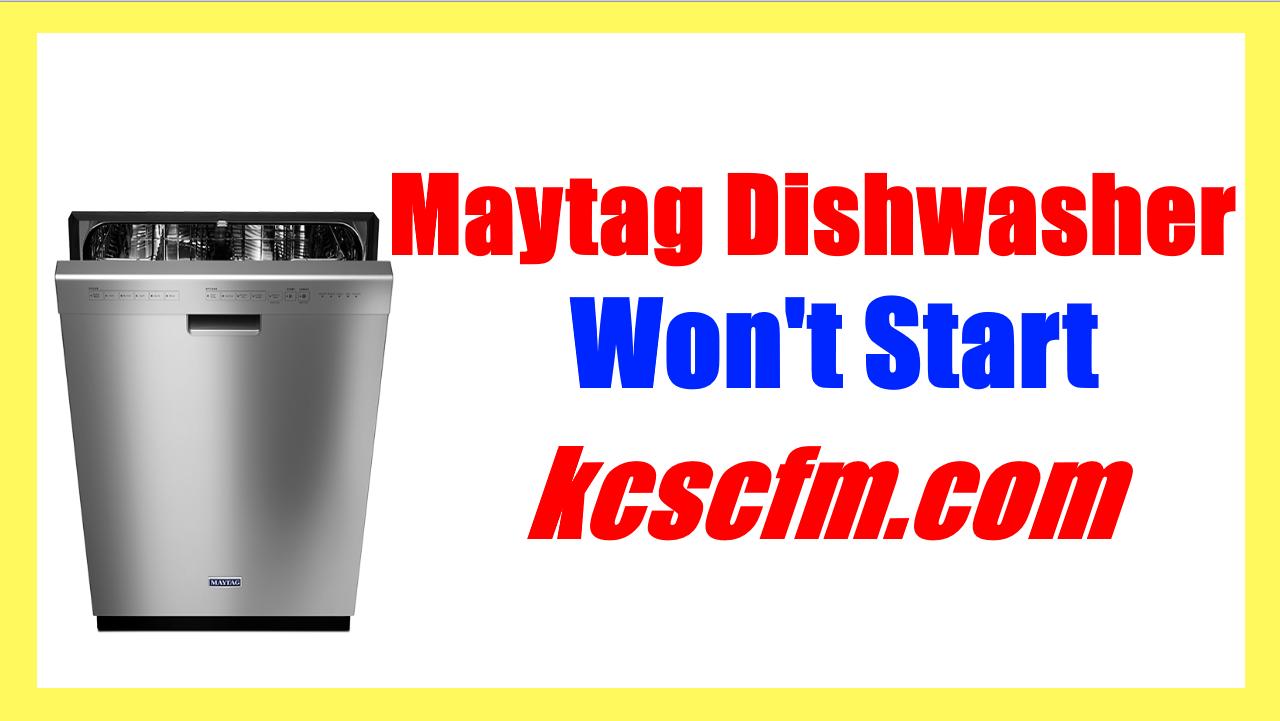Maytag Dishwasher Won't Start