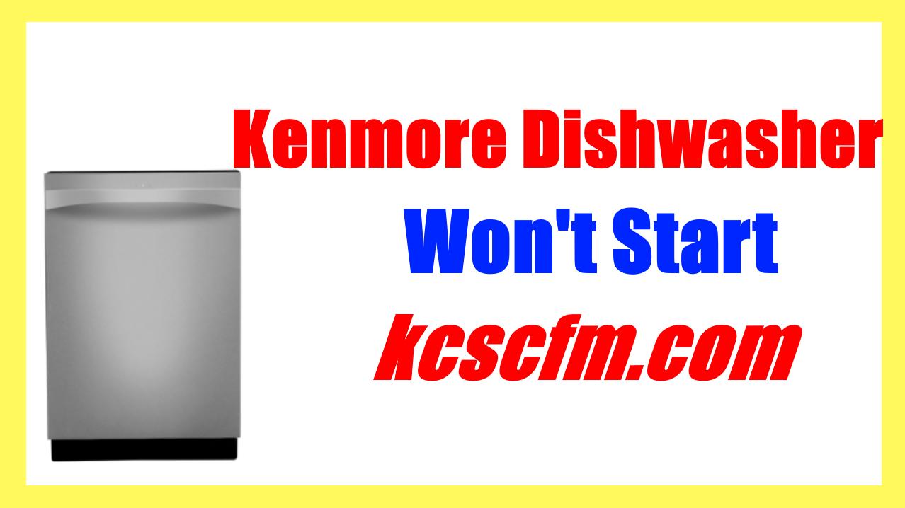 Kenmore Dishwasher Won't Start