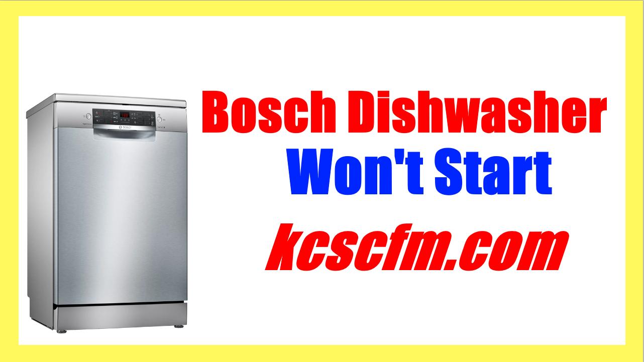 Bosch Dishwasher Won't Start