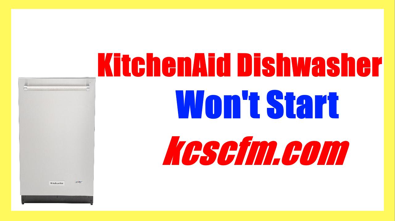 KitchenAid Dishwasher Won't Start