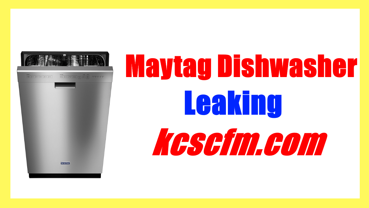 Maytag Dishwasher Leaking