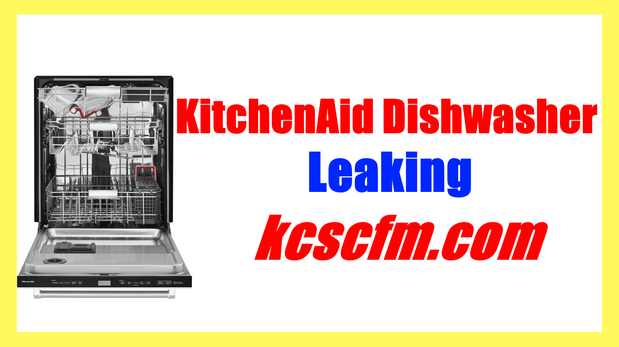 KitchenAid Dishwasher Leaking