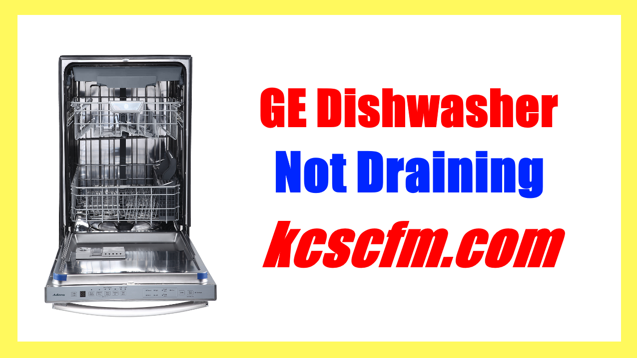 GE Dishwasher Not Draining