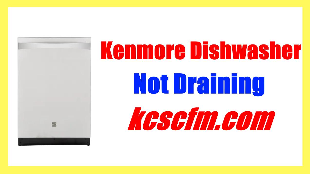 Kenmore Dishwasher Not Draining