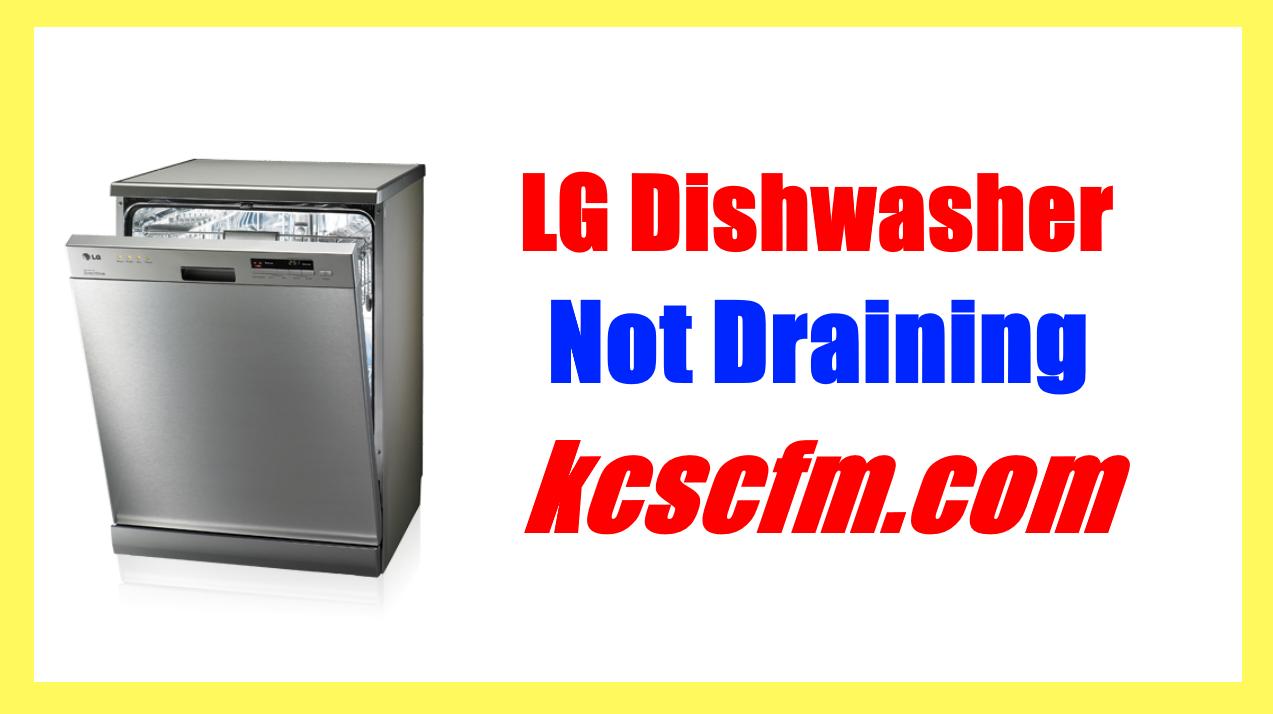 LG Dishwasher Not Draining