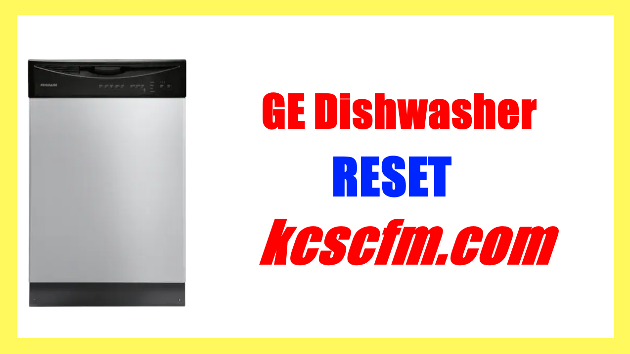 How to Reset GE Dishwasher