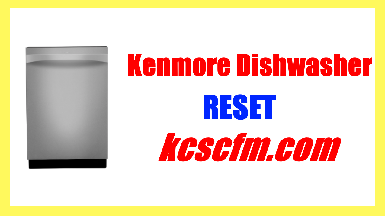 How to Reset Kenmore Dishwasher