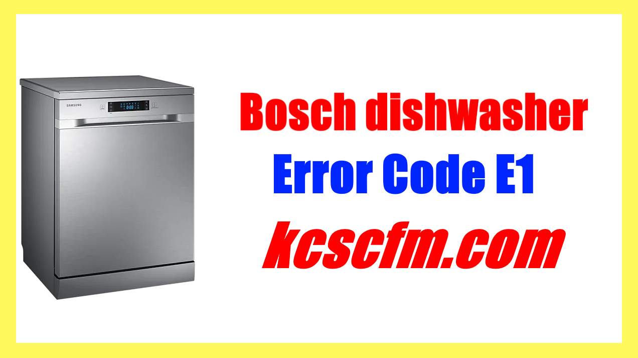 Bosch Dishwasher Error Code E1