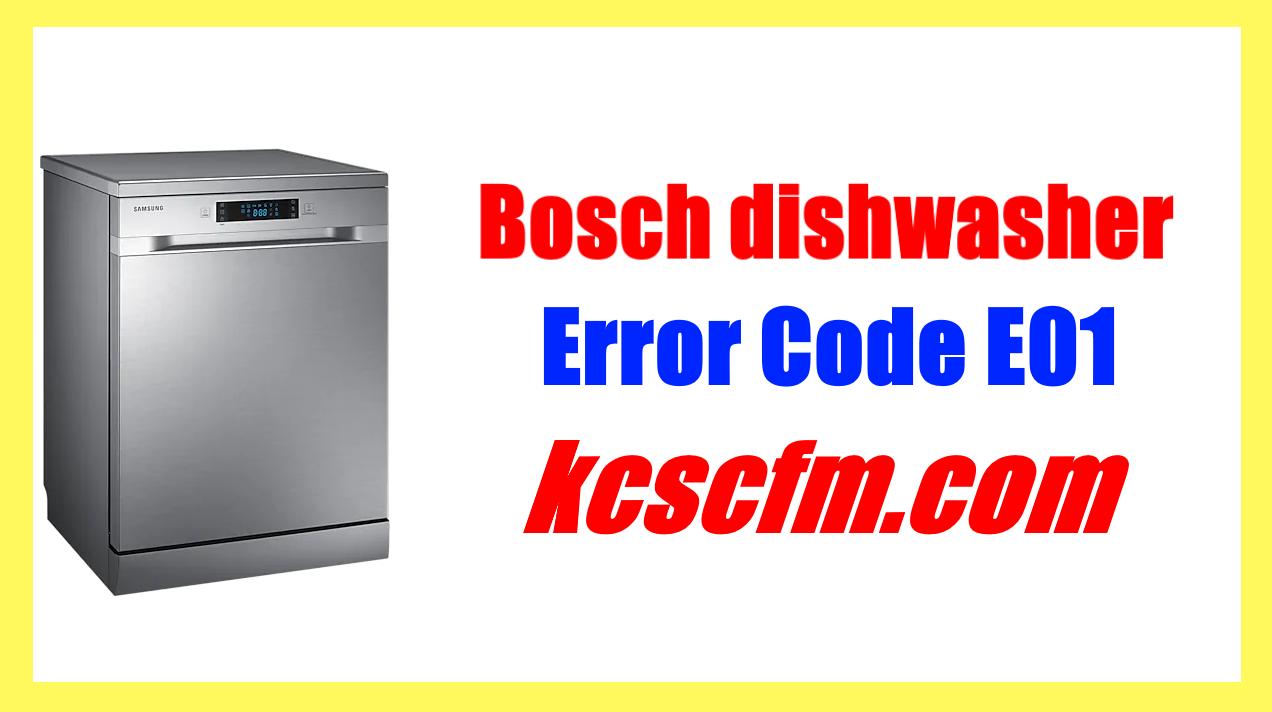 How to Fix Bosch Dishwasher Error Code E01