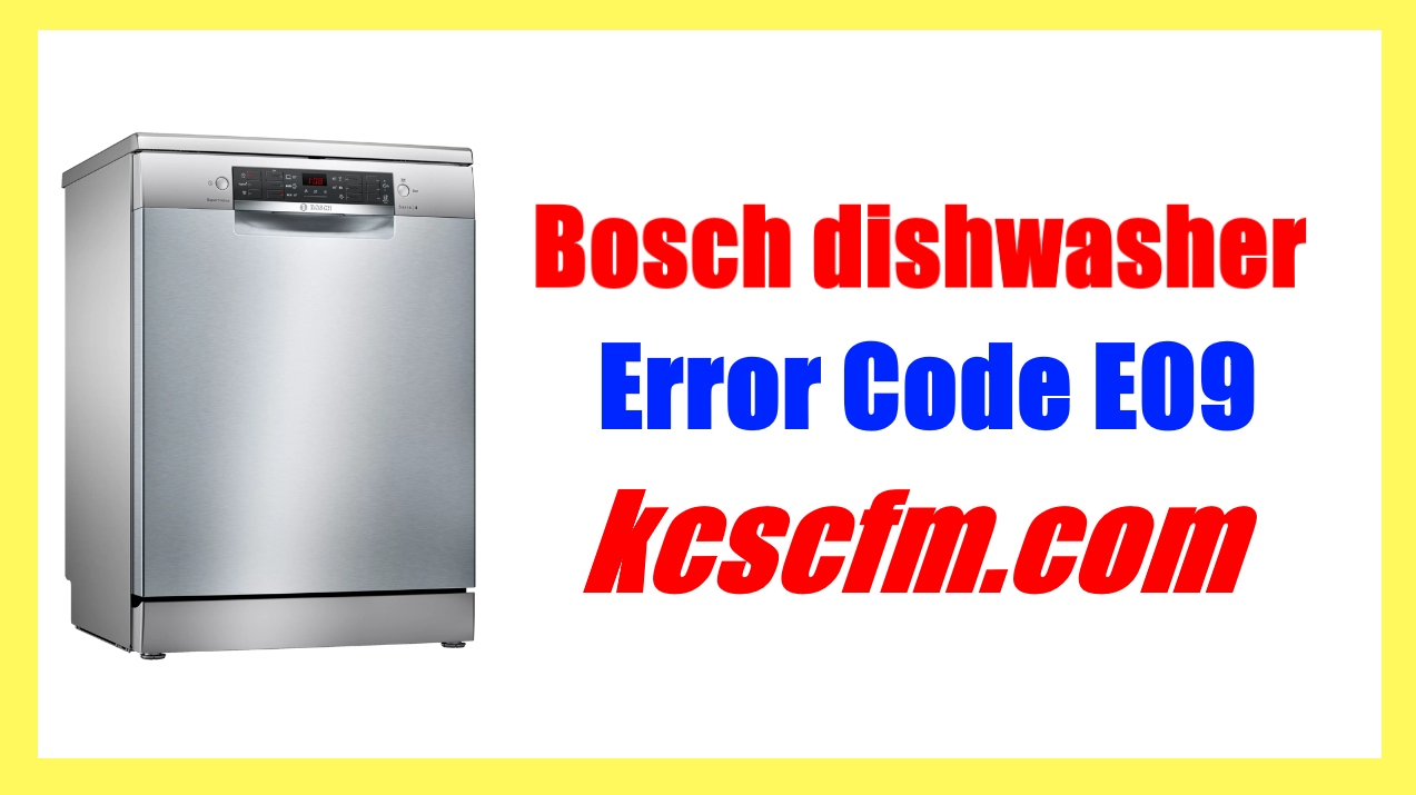 Bosch Dishwasher E09 Error Code