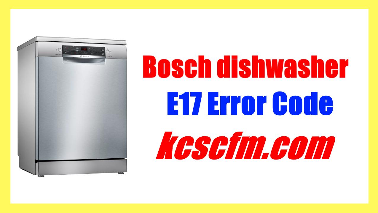 How To Fix Bosch Dishwasher E17 Error Code