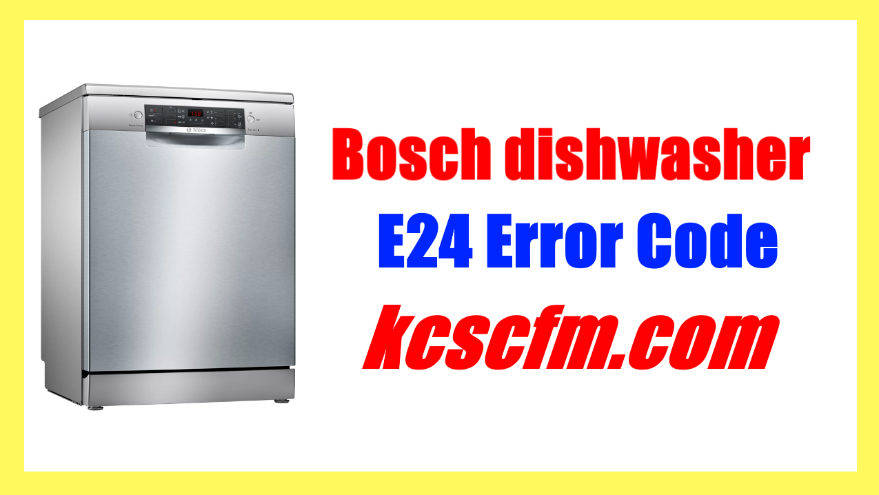 Bosch Dishwasher E24 Error Code