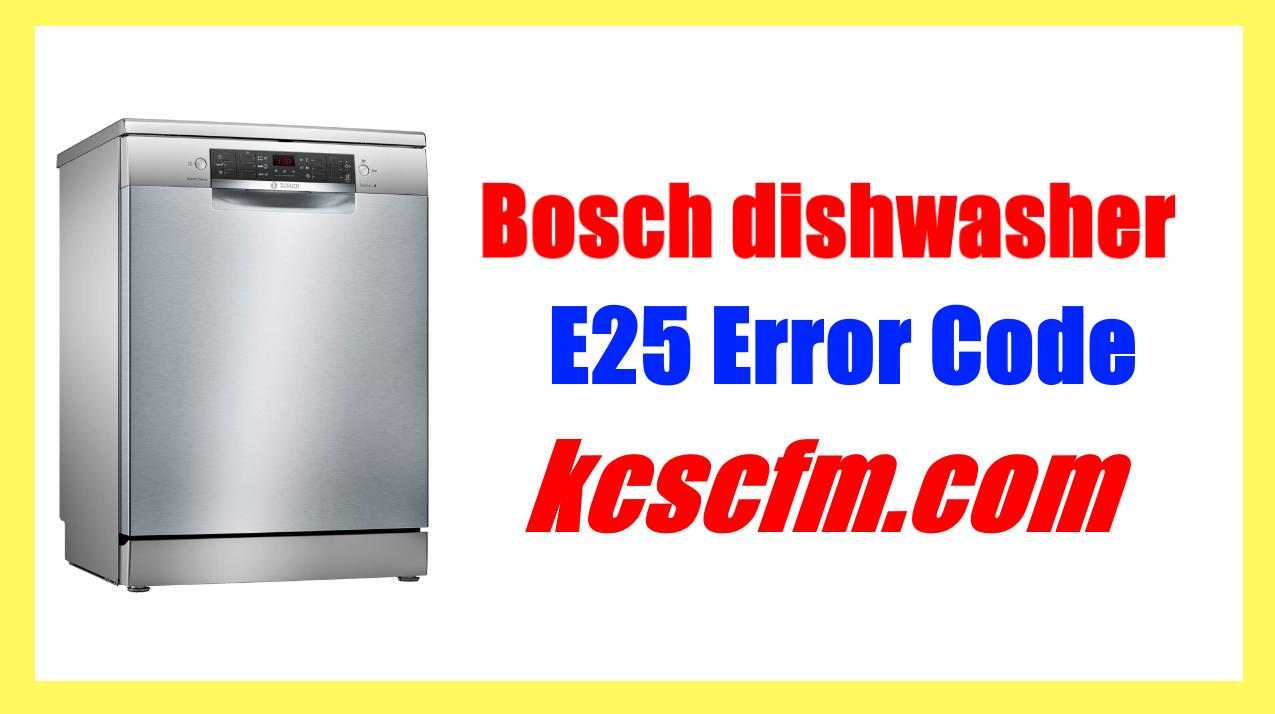 Bosch Dishwasher E25 Error Code