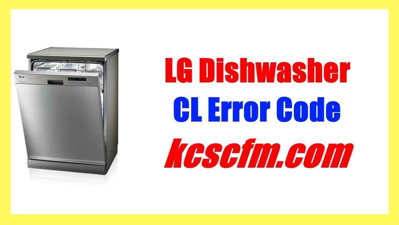 LG Dishwasher CL Error Code