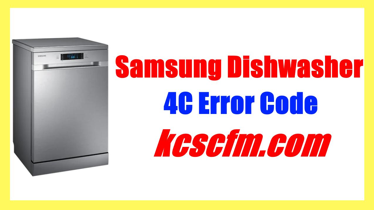 Samsung Dishwasher 4C Error Code