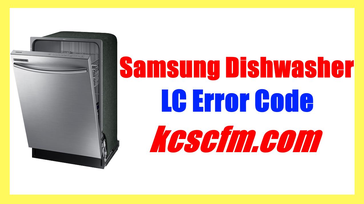 Samsung Dishwasher LC Error Code