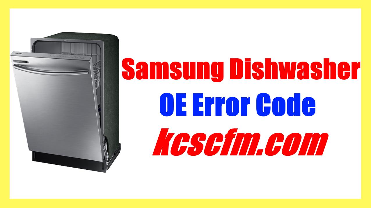 Samsung Dishwasher OE Error CodeMean