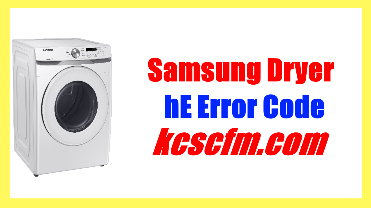 Samsung Dryer hE Error Code