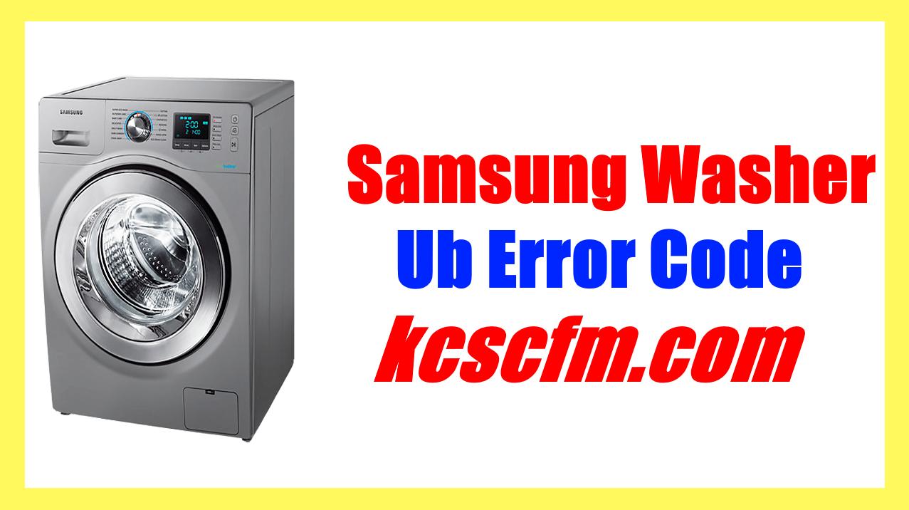 Samsung Washer Ub Error Code