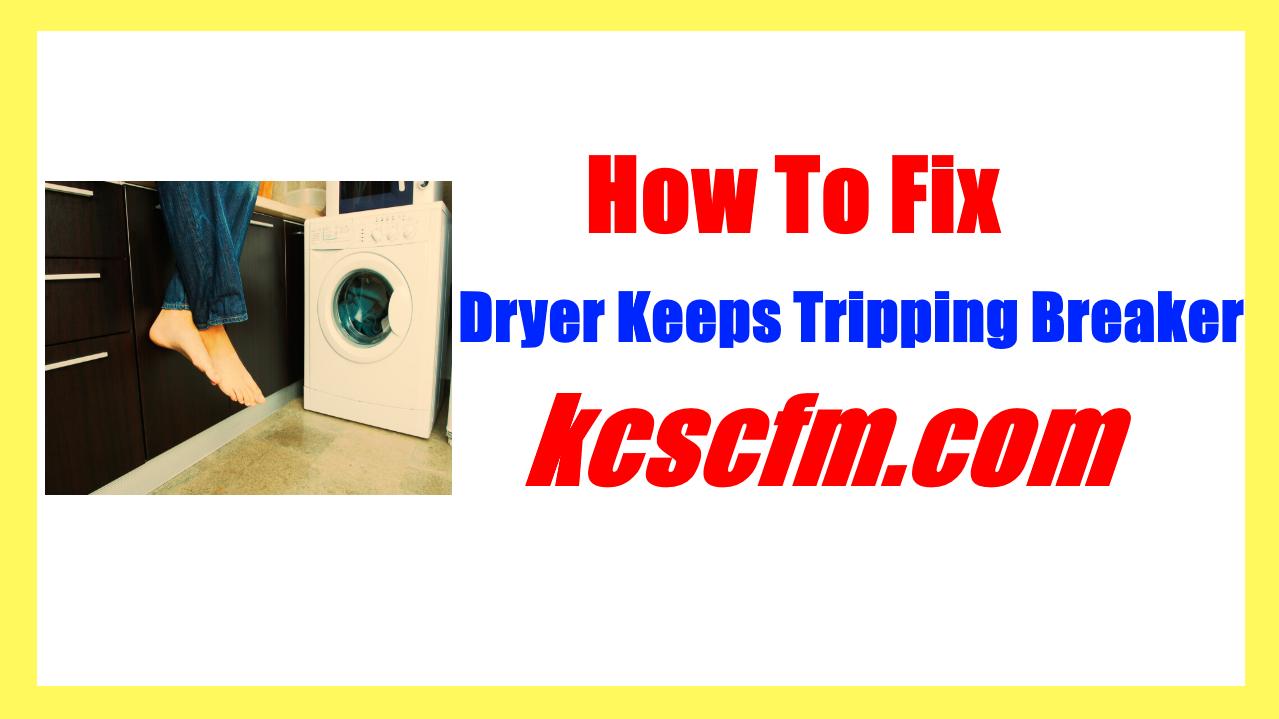 Dryer Keeps Tripping Breaker