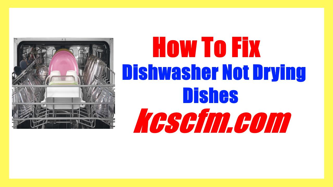 Dishwasher Not Drying Dishes