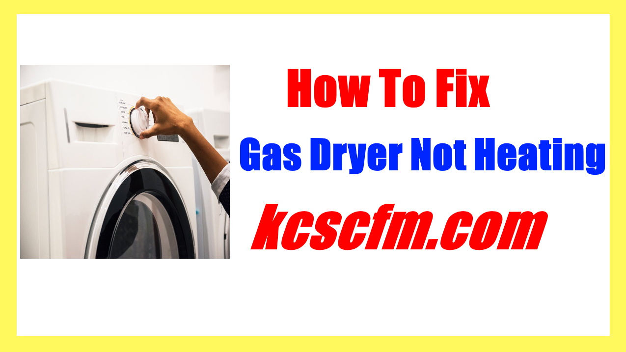 Gas Dryer Not Heating Up