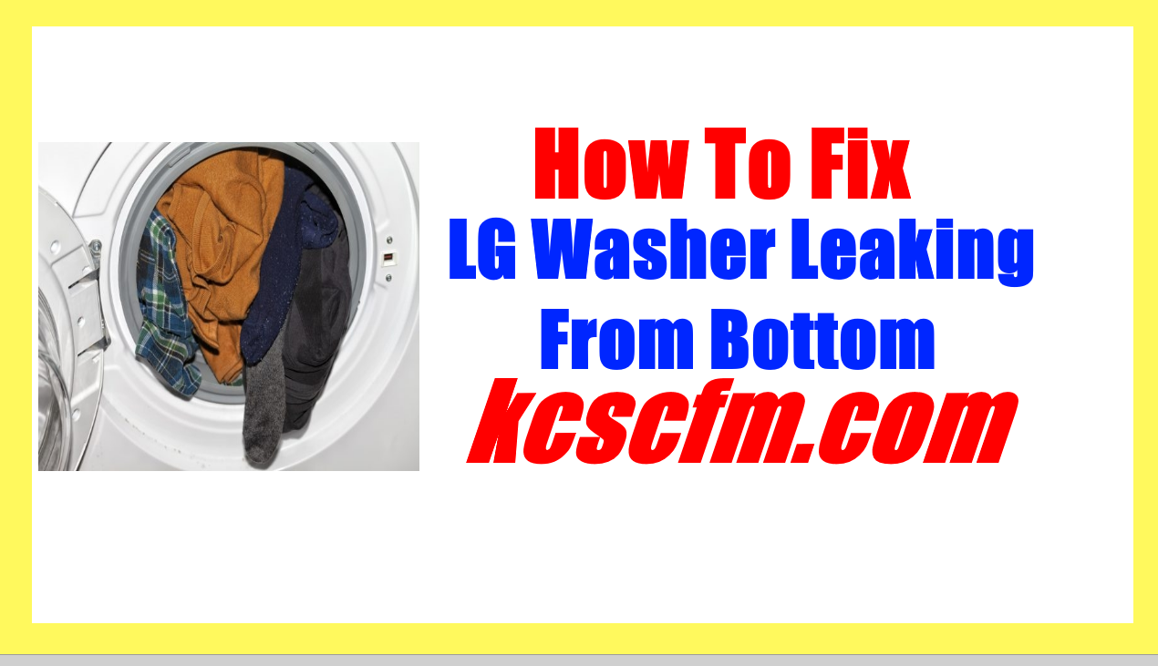 LG Washer Leaking From Bottom