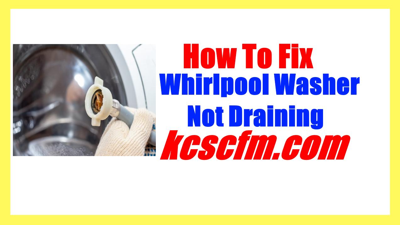 Whirlpool Washer Not Draining